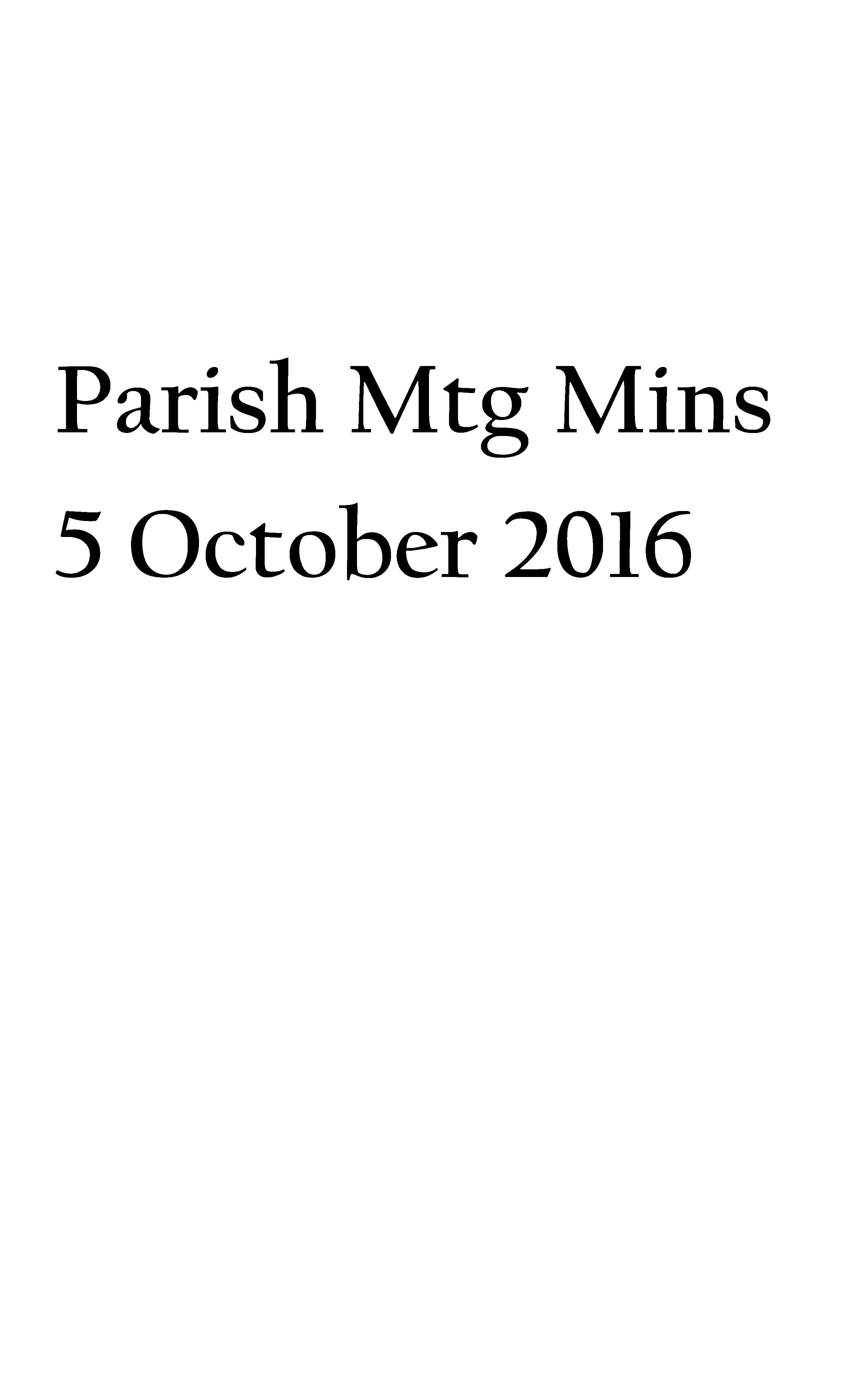 Parish Mtg Minutes of 5 October 2016