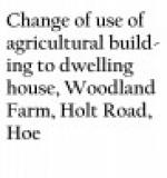 Change of use of agricultural building to dwelling house, Woodland Farm, Holt Road, Hoe